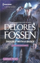 Fossen, Delores Trouble with a Badge