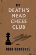 Donoghue, John The Death`s Head Chess Club