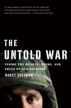 Sherman, Nancy The Untold War - Inside the Hearts, Minds, and Souls of Our Soldiers