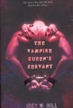 Hill, Joey W. The Vampire Queen`s Servant