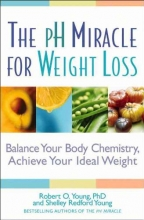 Robert O. Young,   Shelley Redford Young The pH Miracle for Weight Loss