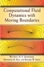 Shyy, Wei Computational Fluid Dynamics with Moving Boundaries