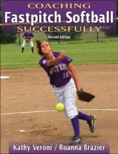 Veroni, Kathy J.,   Brazier, Roanna Coaching Fastpitch Softball Successfully