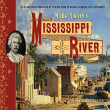 Schilling, Peter, Jr. Mark Twain`s Mississippi River