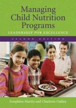 Josephine Martin,   Charlotte Beckett Oakley Managing Child Nutrition Programs: Leadership For Excellence
