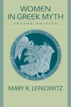 Lefkowitz, Mary R. Women in Greek Myth