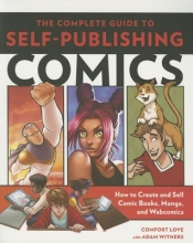 Love, Comfort The Complete Guide to Self-Publishing Comics