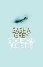 Grey, Sasha La sociedad Juliette The Juliette Society
