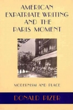 Pizer, Donald American Expatriate Writing and the Paris Moment
