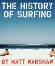 Warshaw, Matt The History of Surfing