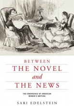 Edelstein, Sari Between the Novel and the News