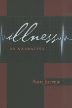 Jurecic, Ann Illness as Narrative