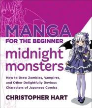 Hart, Christopher Manga for the Beginner Midnight Monsters