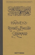 Harvey, Thomas W. A Practical Grammar of the English Language