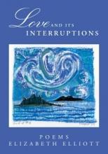 Elliott, Elizabeth Love and Its Interruptions