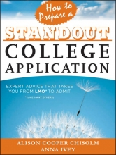 Chisolm, Alison Cooper,   Ivey, Anna How to Prepare a Standout College Application