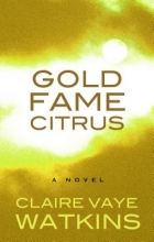 Watkins, Claire Vaye Gold Fame Citrus
