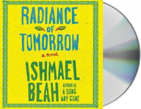 Beah, Ishmael Radiance of Tomorrow