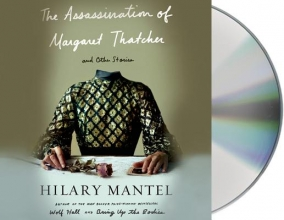 Mantel, Hilary The Assassination of Margaret Thatcher