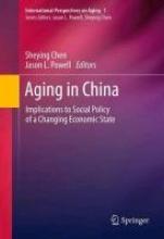 Sheying Chen,   Jason L. Powell,Aging in China