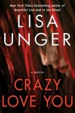 Unger, Lisa Crazy Love You