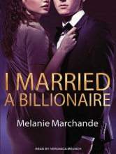 Marchande, Melanie I Married a Billionaire