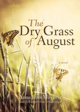 Mayhew, Anna Jean The Dry Grass of August