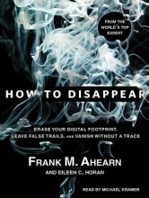 Ahearn, Frank M. How to Disappear