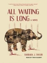 Taylor, Barbara J. All Waiting Is Long