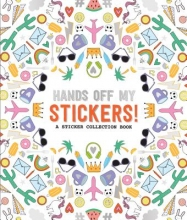 Pipsticks Pipsticks Hands off My Stickers! the Sticker Collection Book