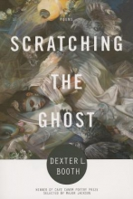 Booth, Dexter L. Scratching the Ghost