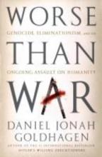 Goldhagen, Daniel Jonah Worse Than War