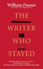 Zinsser, William Knowlton The Writer Who Stayed