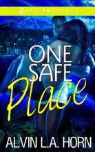 Horn, Alvin L. A. One Safe Place