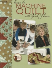 Sloan, Pat Learn to Machine Quilt with Pat Sloan