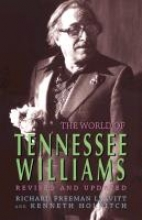 Leavitt, Richard F.,   Holditch, Kenneth The World of Tennessee Williams