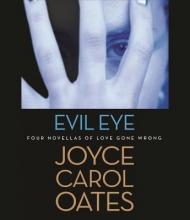 Oates, Joyce Carol Evil Eye