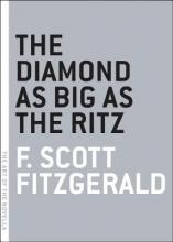 Fitzgerald, F. Scott The Diamond As Big As the Ritz