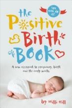 Milli Hill The Positive Birth Book