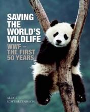 Schwarzenbach, Alexis Saving the World`s Wildlife