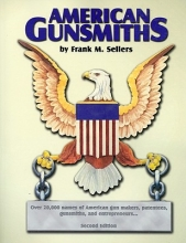 Sellers, Frank M. American Gunsmiths