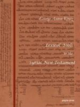 George A. Kiraz,   Sebastian P Brock Lexical Tools to the Syriac New Testament
