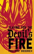 Diederich, Phillippe Playing for the Devil`s Fire