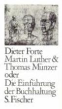 Forte, Dieter Martin Luther und Thomas Münzer oder Die Einführung der Buchhaltung