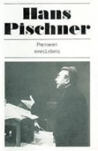 Pischner, Hans Premieren eines Lebens