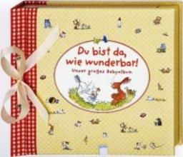 Sturm, Linda Du bist da, wie wunderbar! Unser großes Babyalbum