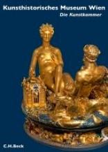 Schlegel, Konrad Kunsthistorisches Museum Wien: Die Kunstkammer Wien
