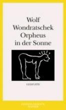 Wondratschek, Wolf Orpheus in der Sonne