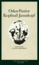 Pastior, Oskar Kopfnuss Januskopf