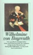 Wilhelmine von Bayreuth Eine preußische Königstochter